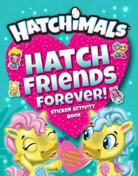 Hatch Friends Forever! by Penguin Young Readers Licenses