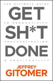 Get Sh t Done by Jeffrey Gitomer image