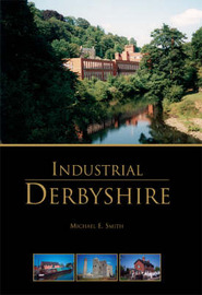 Industrial Derbyshire by Michael E. Smith image
