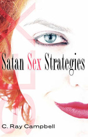 Satan Sex Strategies by C , Ray Campbell image