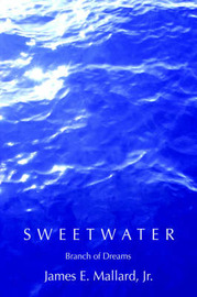 Sweetwater: Branch of Dreams by James E Mallard Jr. image