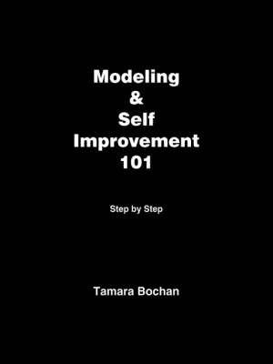 Modeling and Self Improvement 101 by Tamara Bochan image