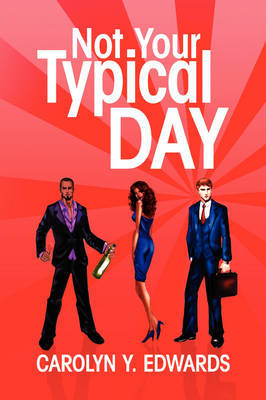 Not Your Typical Day by Carolyn Y. Edwards image