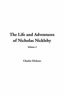 The Life and Adventures of Nicholas Nickleby: V2 by Charles Dickens image