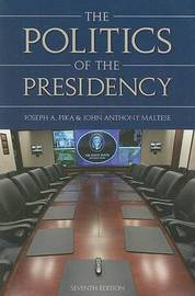 The Politics of the Presidency by Joseph A. Pika image