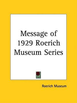 Message of 1929 Roerich Museum Series (1930) by Roerich Museum image