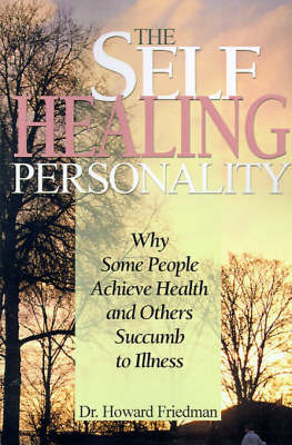 The Self-Healing Personality by Howard S Friedman