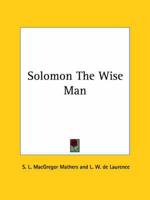 Solomon the Wise Man by S.L. MacGregor Mathers