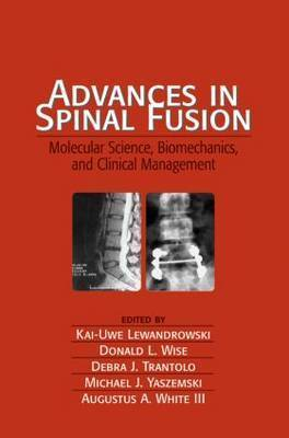 Advances in Spinal Fusion by Kai-Uwe Lewandrowski