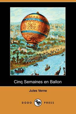 Cinq Semaines En Ballon (Dodo Press) by Jules Verne image