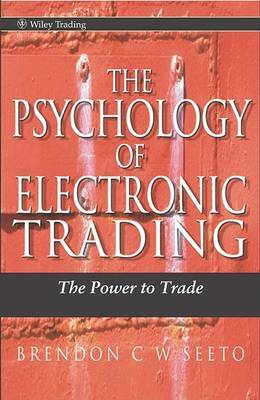 The Psychology of Electronic Trading by Brandon Seeto image