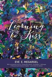 Learning to Kiss by Eve E Megargel