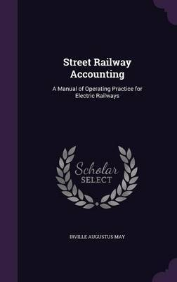 Street Railway Accounting by Irville Augustus May image