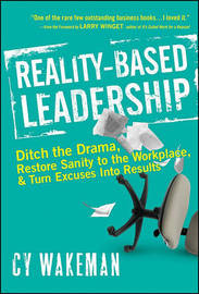 Reality-Based Leadership by Cy Wakeman