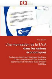L'Harmonisation de La T.V.a Dans Les Unions Economiques by Astou Diagne