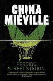 Perdido Street Station by China Mieville