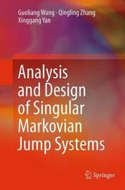 Analysis and Design of Singular Markovian Jump Systems by Guoliang Wang