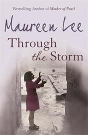 Through The Storm by Maureen Lee