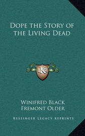 Dope the Story of the Living Dead by Winifred Black image
