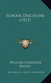 School Discipline (1917) by William Chandler Bagley