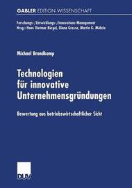 Technologien Fur Innovative Unternehmensgrundungen by Michael Brandkamp
