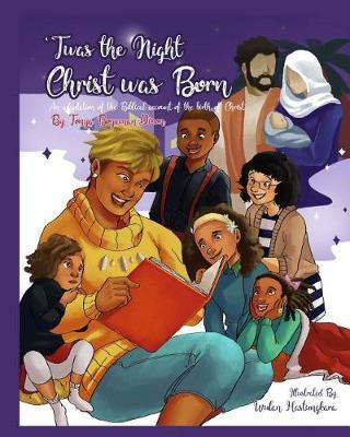 T'was the Night Christ was Born by Tonya Bozeman Dixon