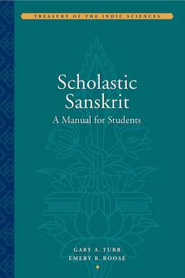 Scholastic Sanskrit - A Handbook for Students by Gary A. Tubb