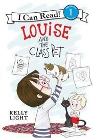 Louise and the Class Pet by Kelly Light image