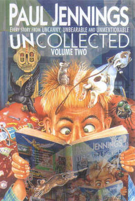 "Uncollected 2 (Containing ""Uncanny"", ""Unbearable"" and ""Unmentionable"": Every Story from Uncanny, Unbearable and Unmentionable by Paul Jennings image"