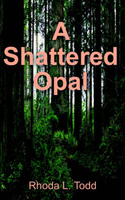 Shattered Opal by Rhoda L. Todd image
