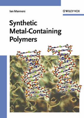 Synthetic Metal-Containing Polymers by Ian Manners image