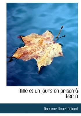 Mille Et Un Jours En Prison a Berlin by Docteur Henri Beland image