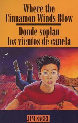Where the Cinnamon Wind Blows: Donde Soplan Los Vientos de Canela by Jim Sagel