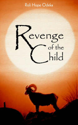 Revenge of the Child by Roli Hope Odeka