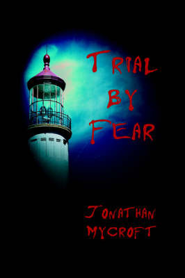 Trial by Fear by Jonathan Mycroft