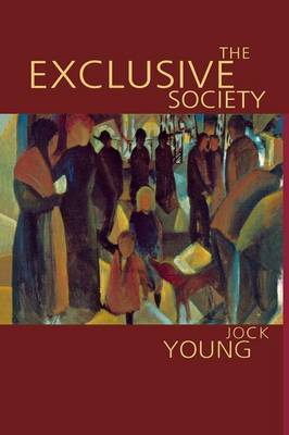 The Exclusive Society by Jock Young