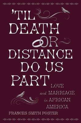 'Til Death or Distance Do Us Part by Frances Smith Foster