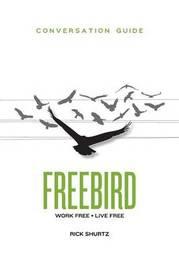 Freebird Conversation Guide by Rick Shurtz