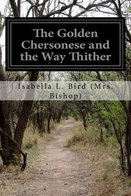 The Golden Chersonese and the Way Thither by Isabella L Bird (Mrs Bishop) image
