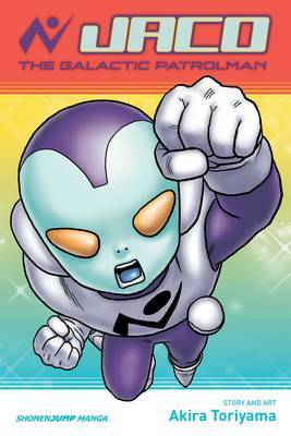 Jaco the Galactic Patrolman by Akira Toriyama