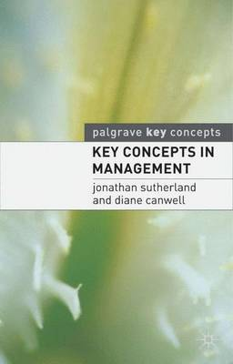Key Concepts in Management by Jonathan Sutherland