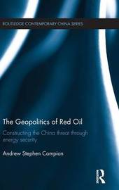 The Geopolitics of Red Oil by Andrew Stephen Campion