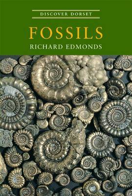 Discover Dorset Fossils by Richard Edmonds