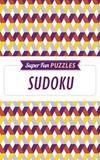 Super Fun Puzzles: Sudoku by Arcturus Publishing