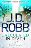 Calculated in Death (In Death #45) by J.D Robb