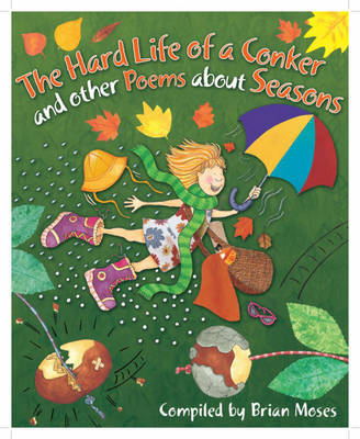Poems About: The Hard Life of a Conker and other Poems about Seasons by Andrew Fusek Peters