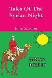 Tales Of The Syrian Night by Elias Sassoon