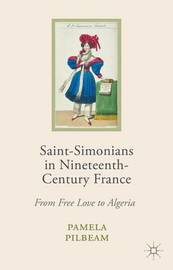 Saint-Simonians in Nineteenth-Century France by Pamela M. Pilbeam