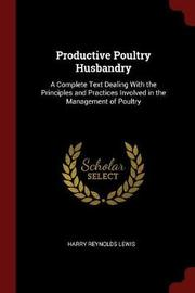 Productive Poultry Husbandry by Harry Reynolds Lewis image