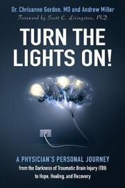 Turn the Lights On! by Chrisanne Gordon